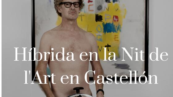 hibrida gallery en la nit del art
